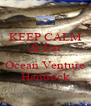 KEEP CALM & Eat  Ocean Venture Haddock - Personalised Poster A4 size