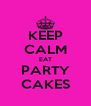 KEEP CALM EAT PARTY CAKES - Personalised Poster A4 size