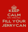 KEEP CALM EAT PASTIES FILL YOUR JERRYCAN - Personalised Poster A4 size