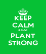 KEEP CALM & EAT PLANT STRONG - Personalised Poster A4 size