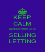 KEEP CALM @eddisonwhite.co.uk SELLING LETTING - Personalised Poster A4 size