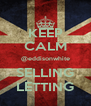 KEEP CALM @eddisonwhite SELLING LETTING - Personalised Poster A4 size