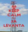 KEEP CALM ELA JA LEVANTA - Personalised Poster A4 size