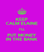 KEEP CALM ELAINE I'LL PUT MONEY IN THE BANK - Personalised Poster A4 size