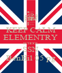 KEEP CALM ELEMENTRY SCHOOL SSN BenHil 05 pg - Personalised Poster A4 size