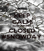KEEP CALM ELITE FITNESS CLOSED #SNOWDAY - Personalised Poster A4 size