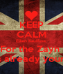 KEEP CALM Ellen Kaulfuss  For the Zayn  is already yours - Personalised Poster A4 size