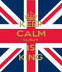KEEP CALM ELROY IS KING - Personalised Poster A4 size