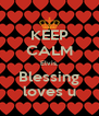 KEEP CALM Elvis, Blessing loves u - Personalised Poster A4 size