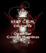 KEEP CALM, Em breve Festa  Open Bar Com os Magnatas - Personalised Poster A4 size