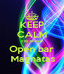 KEEP CALM Em Breve Open bar  Magnatas - Personalised Poster A4 size