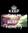 KEEP CALM EMILY SLEPT HERE :-) - Personalised Poster A4 size