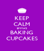 KEEP CALM EMMA'S BAKING CUPCAKES - Personalised Poster A4 size