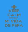 KEEP CALM EMPIEZA MI VIDA  DE PEFA - Personalised Poster A4 size