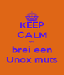 KEEP CALM en brei een Unox muts - Personalised Poster A4 size