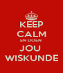 KEEP CALM EN DOEN  JOU  WISKUNDE - Personalised Poster A4 size