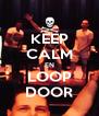 KEEP CALM EN LOOP DOOR - Personalised Poster A4 size