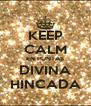 KEEP CALM EN PUNTAS DIVINA HINCADA - Personalised Poster A4 size