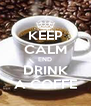 KEEP CALM END DRINK A COFFE - Personalised Poster A4 size