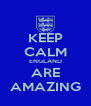 KEEP CALM ENGLAND ARE AMAZING - Personalised Poster A4 size