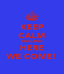 KEEP CALM ENGLAND HERE WE COME! - Personalised Poster A4 size