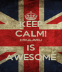 KEEP CALM! ENGLAND IS AWESOME - Personalised Poster A4 size