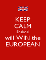 KEEP CALM England will WIN the EUROPEAN - Personalised Poster A4 size