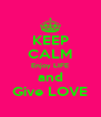 KEEP CALM Enjoy LIFE and Give LOVE - Personalised Poster A4 size