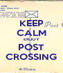 KEEP CALM ENJOY POST CROSSING - Personalised Poster A4 size