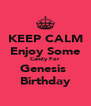 KEEP CALM Enjoy Some Candy For  Genesis  Birthday - Personalised Poster A4 size