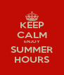 KEEP CALM ENJOY SUMMER HOURS - Personalised Poster A4 size