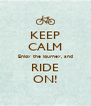KEEP CALM Enjoy the journey, and RIDE ON! - Personalised Poster A4 size
