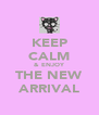 KEEP CALM & ENJOY THE NEW ARRIVAL - Personalised Poster A4 size