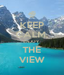 KEEP CALM, ENJOY  THE VIEW - Personalised Poster A4 size