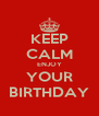 KEEP CALM ENJOY YOUR BIRTHDAY - Personalised Poster A4 size