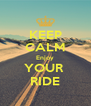 KEEP CALM Enjoy YOUR  RIDE - Personalised Poster A4 size