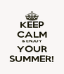 KEEP CALM & ENJOY YOUR SUMMER! - Personalised Poster A4 size