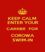 KEEP CALM  ENTER YOUR CARRIER  FOR COROWA SWIM-IN - Personalised Poster A4 size