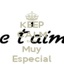 KEEP CALM Eres Muy Especial - Personalised Poster A4 size