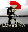 KEEP CALM ERII JOMO LOVE'S YA - Personalised Poster A4 size