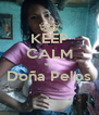 KEEP CALM es  Doña Pelos  - Personalised Poster A4 size