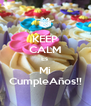 KEEP CALM Es  Mi CumpleAños!! - Personalised Poster A4 size