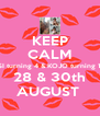 KEEP CALM ESI turning 4 & KOJO turning 10 28 & 30th AUGUST  - Personalised Poster A4 size