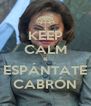 KEEP CALM & ESPÁNTATE CABRÓN - Personalised Poster A4 size