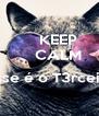KEEP     CALM         Esse é o T3rceirão    - Personalised Poster A4 size