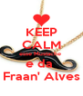 KEEP CALM esse Mustache  e da  Fraan' Alves - Personalised Poster A4 size