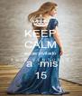 KEEP CALM estás invitado  a  mis 15 - Personalised Poster A4 size