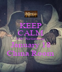 KEEP CALM EST Performing  January 18 China Room - Personalised Poster A4 size