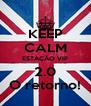KEEP CALM ESTAÇÃO VIP 2.0 O retorno! - Personalised Poster A4 size