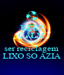 KEEP CALM este vai ser reciclagem LIXO SO AZIA - Personalised Poster A4 size